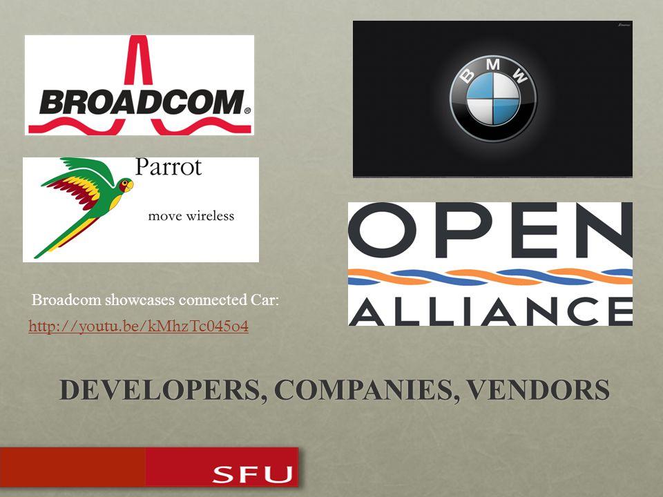 DEVELOPERS, COMPANIES, VENDORS http://youtu.be/kMhzTc045o4 Broadcom showcases connected Car: