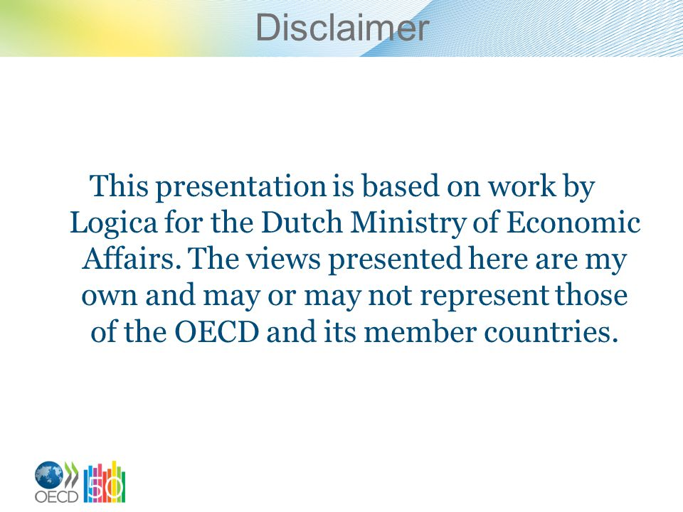 Disclaimer This presentation is based on work by Logica for the Dutch Ministry of Economic Affairs.