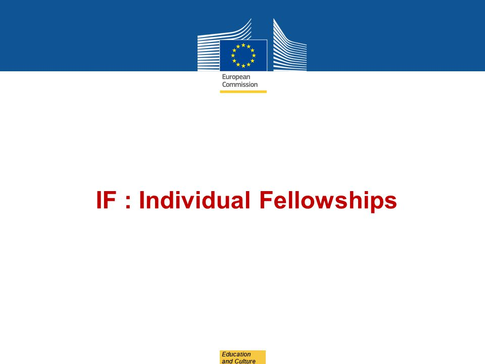 Education and Culture IF : Individual Fellowships
