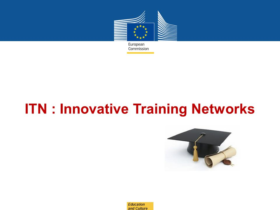 Education and Culture ITN : Innovative Training Networks