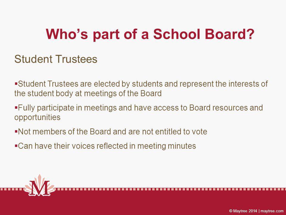 © Maytree 2014 | maytree.com Whos part of a School Board.