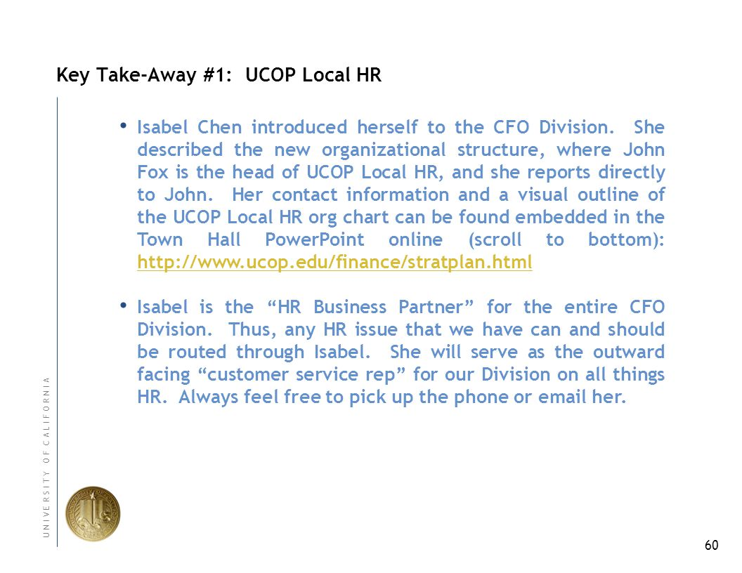 60 U N I V E R S I T Y O F C A L I F O R N I A Isabel Chen introduced herself to the CFO Division.