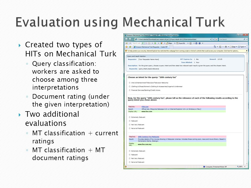 Created two types of HITs on Mechanical Turk Query classification: workers are asked to choose among three interpretations Document rating (under the given interpretation) Two additional evaluations MT classification + current ratings MT classification + MT document ratings