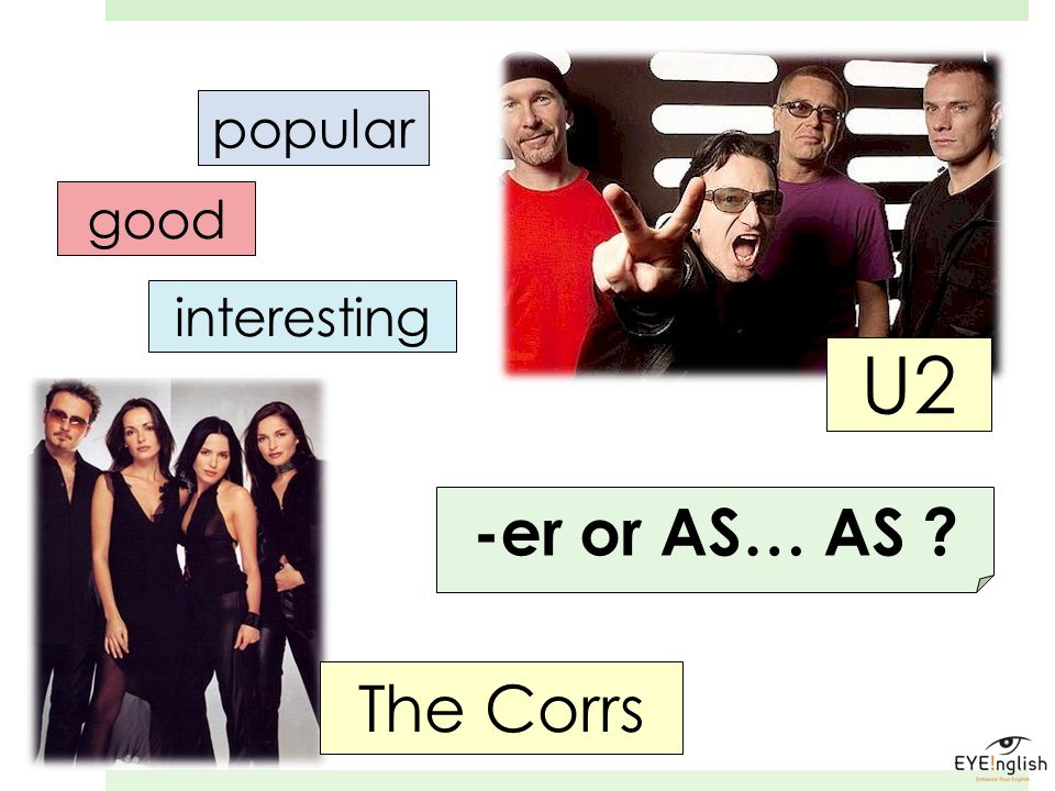 U2 popular good interesting The Corrs -er or AS… AS ?