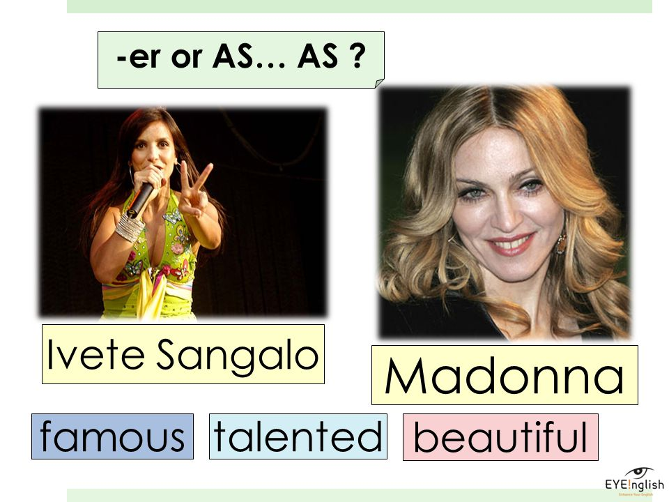 beautiful talentedfamous Ivete Sangalo Madonna -er or AS… AS ?