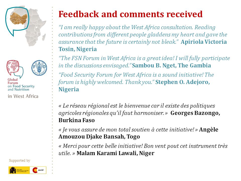 Supported by Feedback and comments received I am really happy about the West Africa consultation.