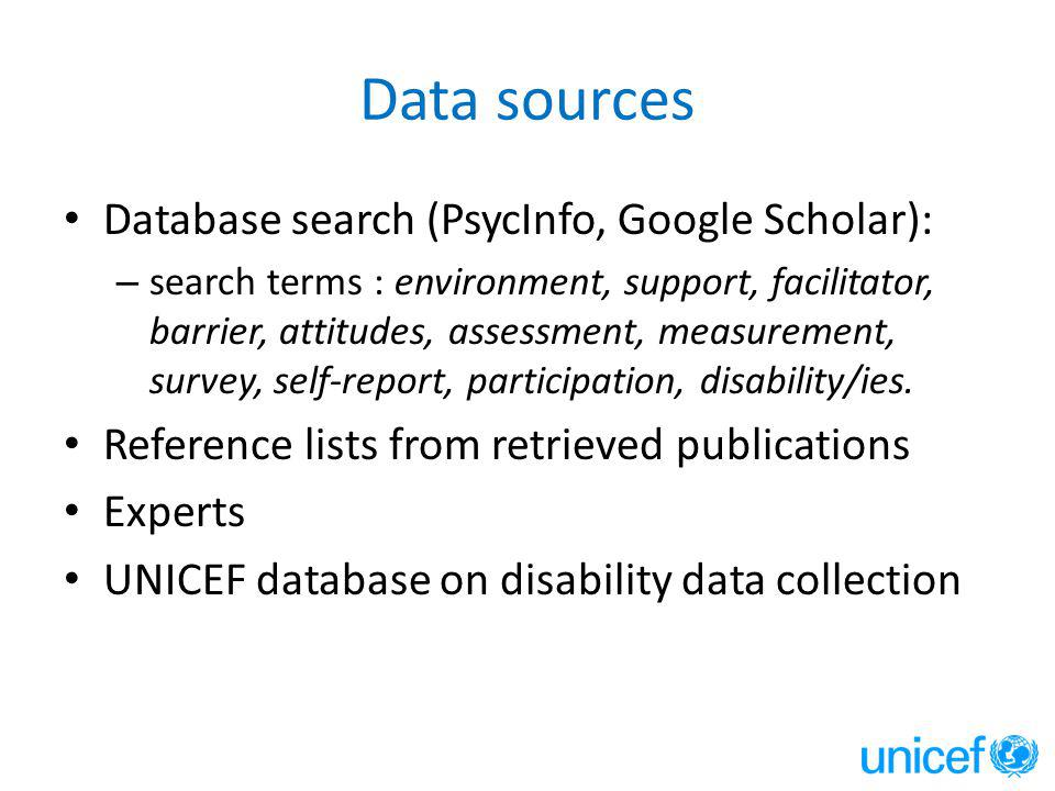 Data sources Database search (PsycInfo, Google Scholar): – search terms : environment, support, facilitator, barrier, attitudes, assessment, measurement, survey, self-report, participation, disability/ies.