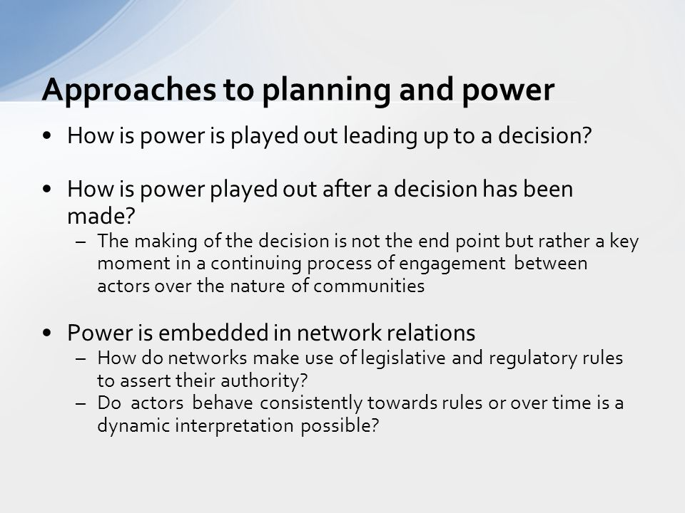 How is power is played out leading up to a decision.