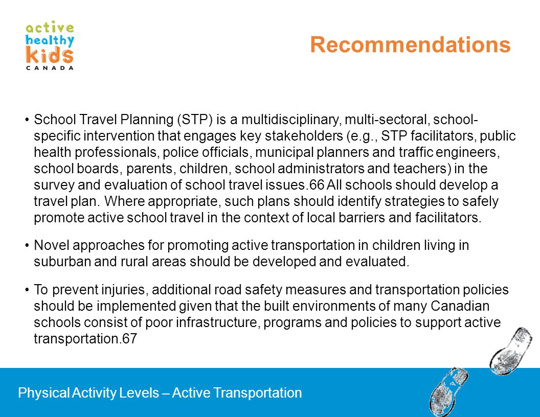 School Travel Planning (STP) is a multidisciplinary, multi-sectoral, school- specific intervention that engages key stakeholders (e.g., STP facilitato