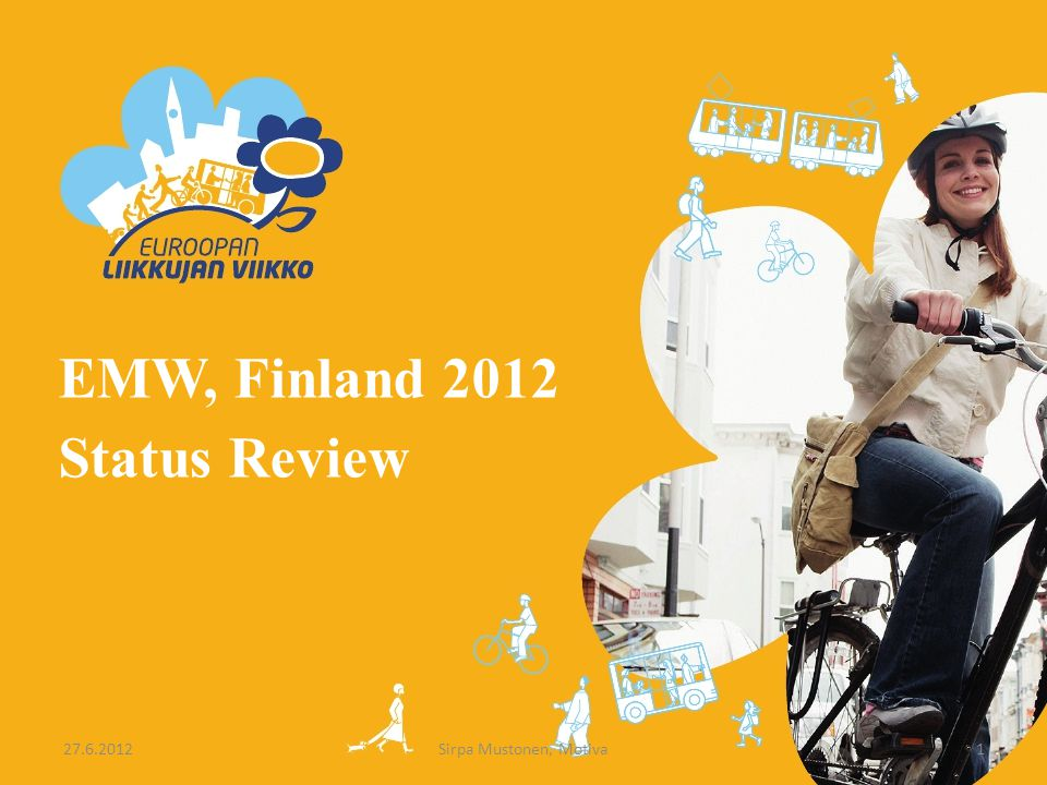 EMW, Finland 2012 Status Review Sirpa Mustonen, Motiva27.6.20121