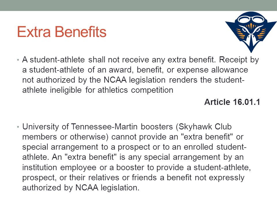 Extra Benefits A student-athlete shall not receive any extra benefit.