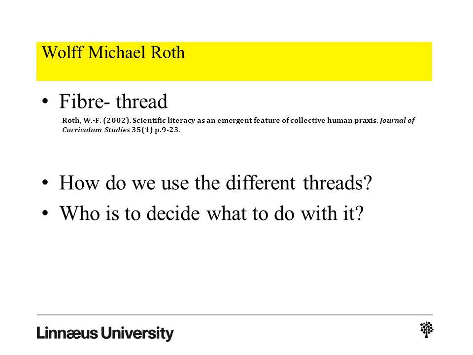 Wolff Michael Roth Fibre- thread Roth, W.-F. (2002).