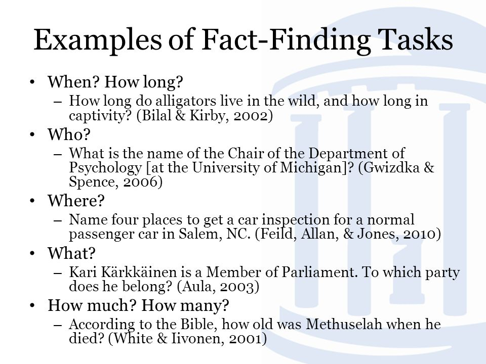 Examples of Fact-Finding Tasks When. How long.