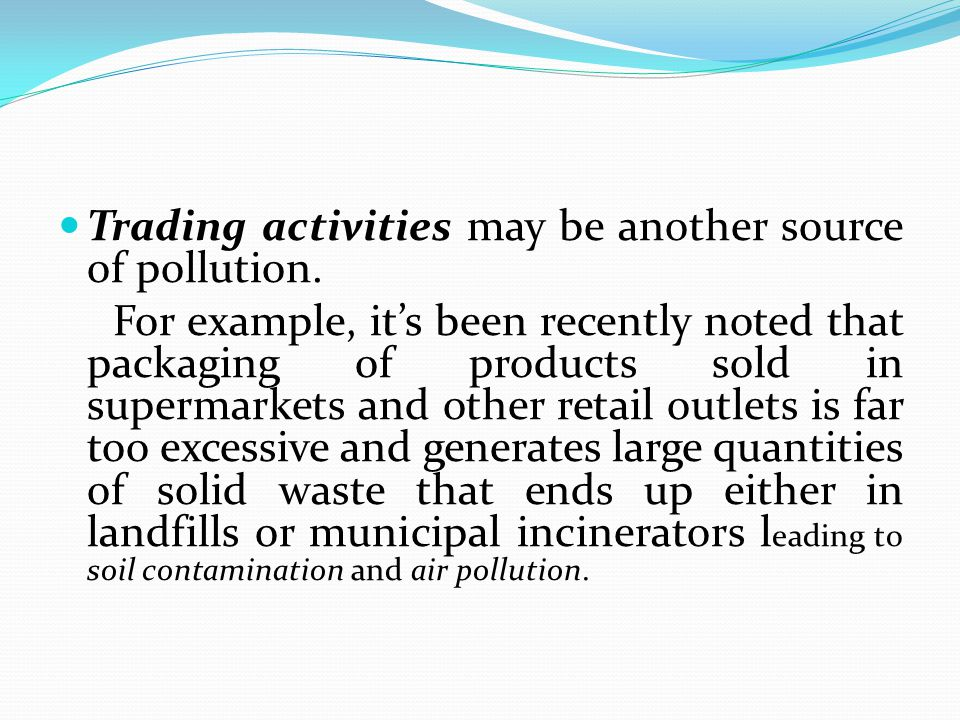 Trading activities may be another source of pollution.
