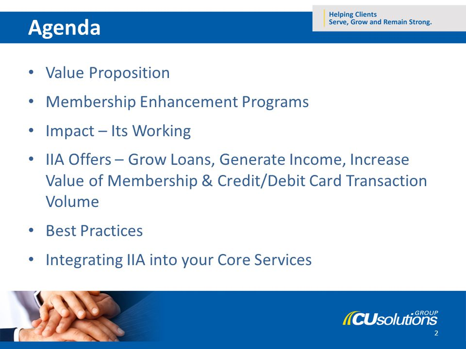 2 Value Proposition Membership Enhancement Programs Impact – Its Working IIA Offers – Grow Loans, Generate Income, Increase Value of Membership & Cred