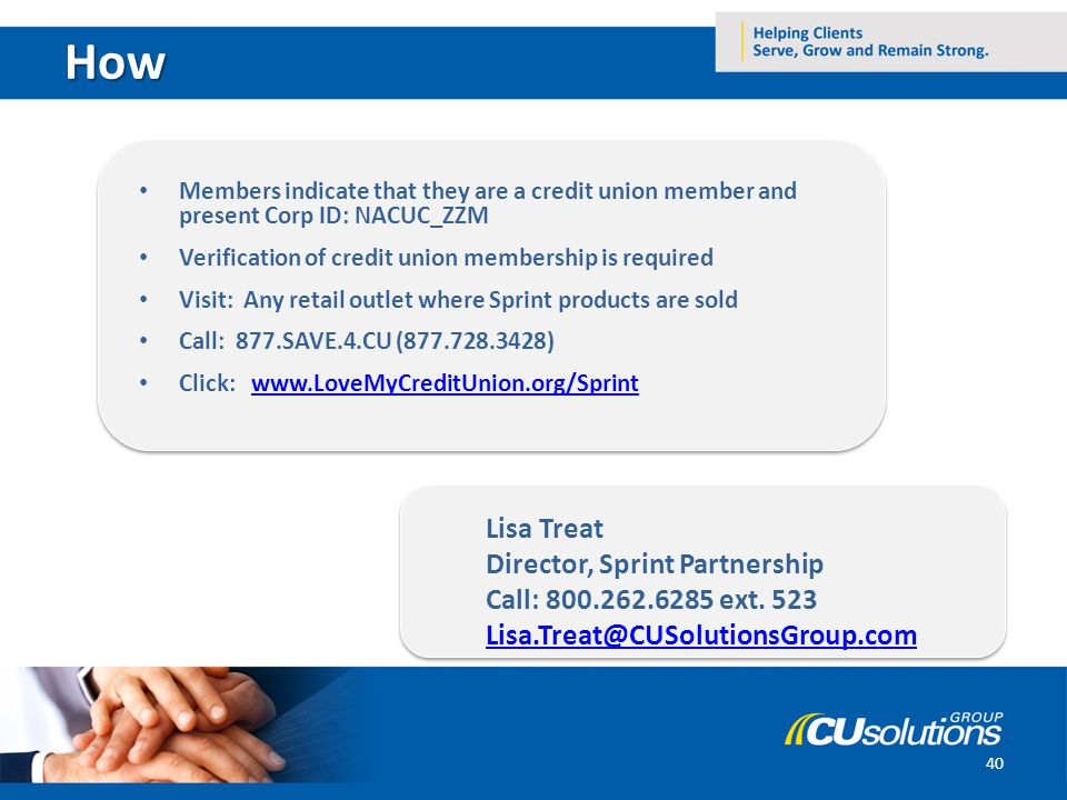 How 40 Members indicate that they are a credit union member and present Corp ID: NACUC_ZZM Verification of credit union membership is required Visit: