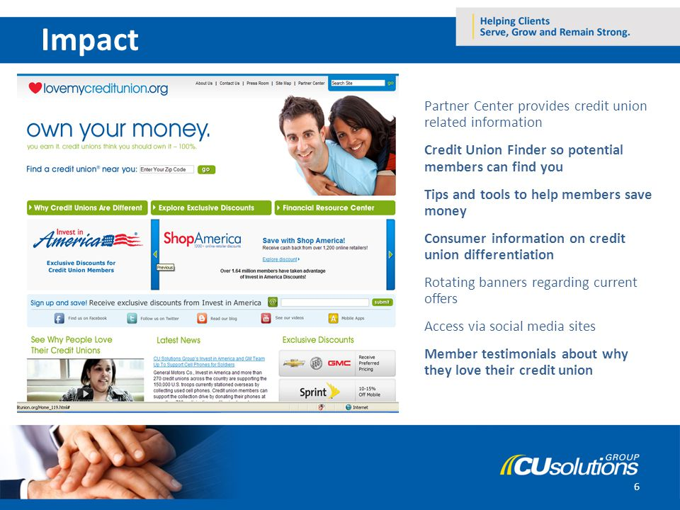 6 Impact Partner Center provides credit union related information Credit Union Finder so potential members can find you Tips and tools to help members