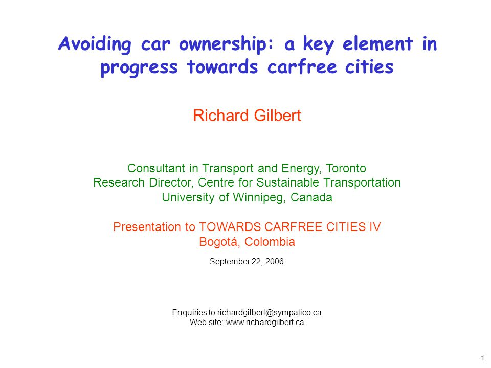 1 Avoiding car ownership: a key element in progress towards carfree cities Richard Gilbert Consultant in Transport and Energy, Toronto Research Direct