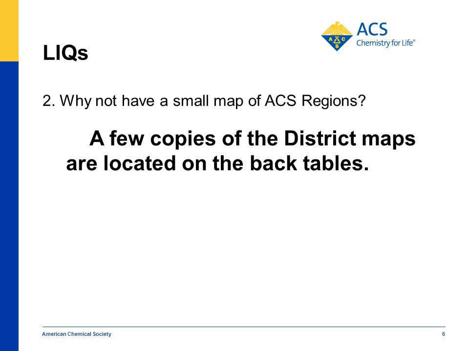 LIQs 2. Why not have a small map of ACS Regions.