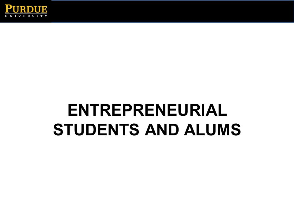 ENTREPRENEURIAL STUDENTS AND ALUMS