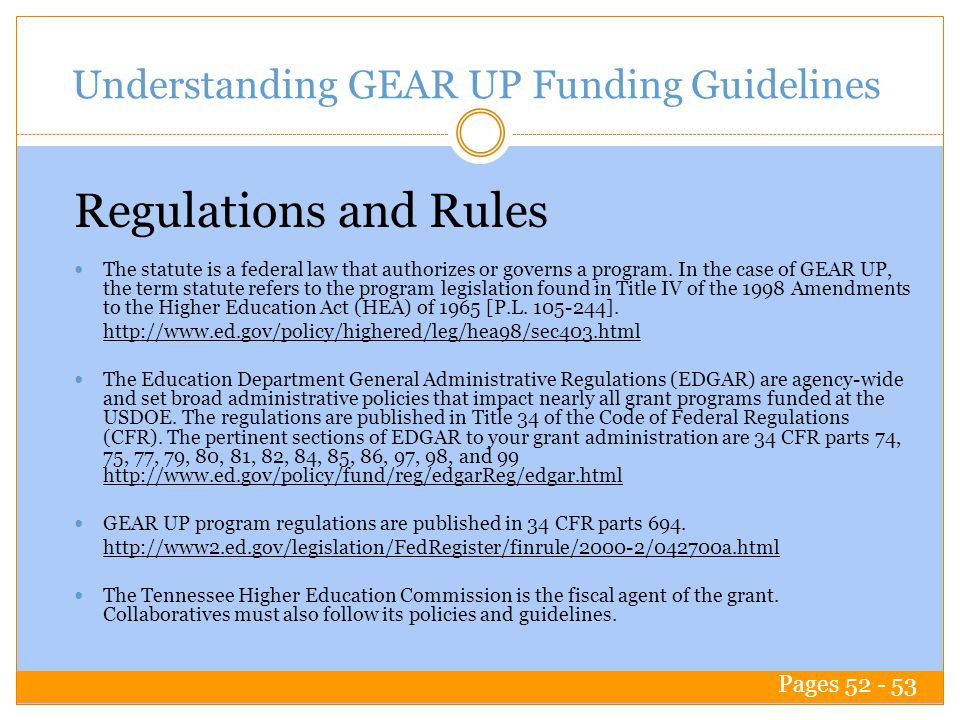 Understanding GEAR UP Funding Guidelines The statute is a federal law that authorizes or governs a program.