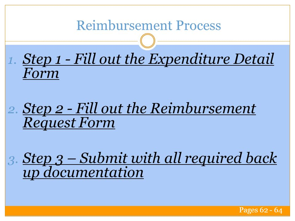 Reimbursement Process 1. Step 1 - Fill out the Expenditure Detail Form 2.