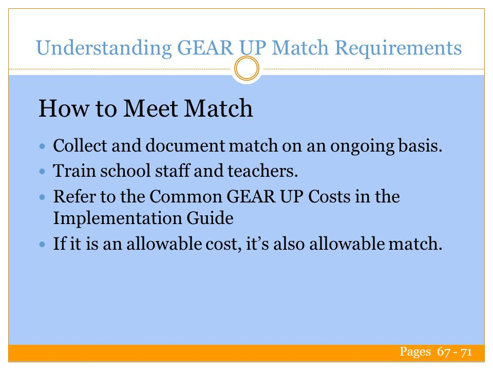 Understanding GEAR UP Match Requirements Collect and document match on an ongoing basis.
