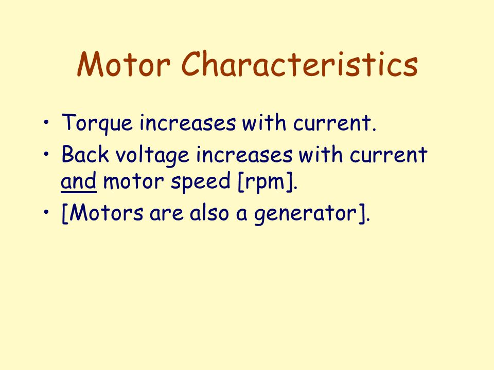 Motor Characteristics Torque increases with current.
