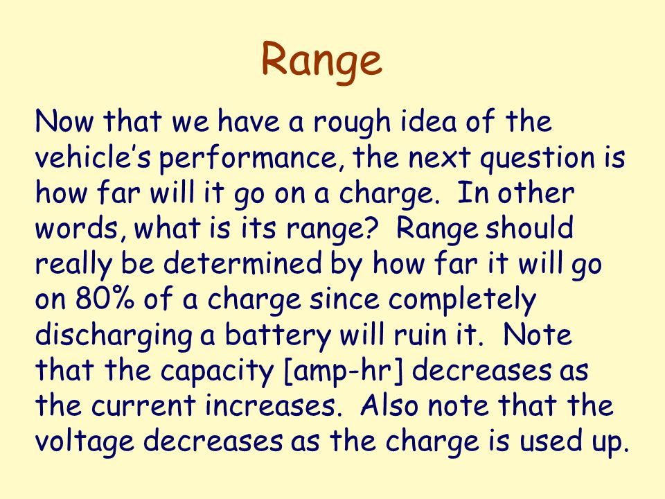 Range 2 To estimate range at a given speed, determine the force needed at that speed.