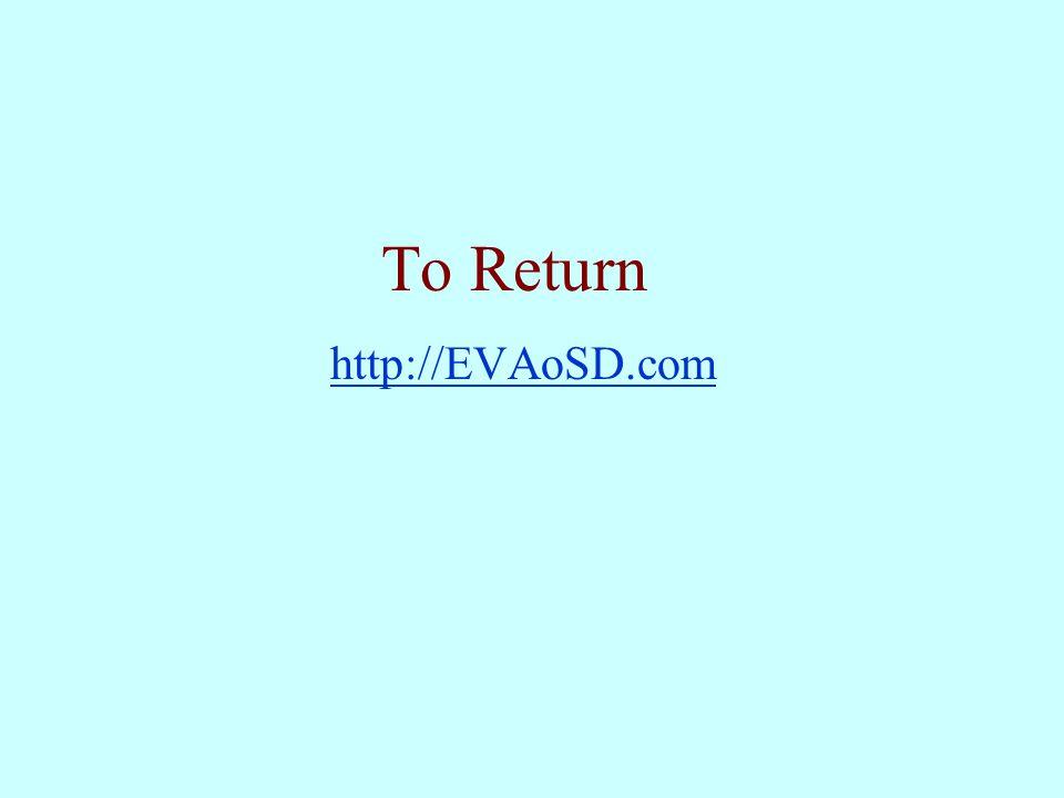 To Return http://EVAoSD.com