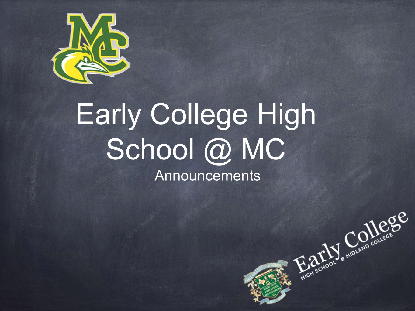 Early College High School @ MC Announcements