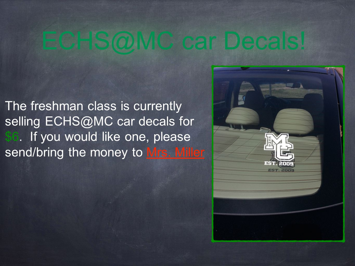 ECHS@MC car Decals. The freshman class is currently selling ECHS@MC car decals for $6.