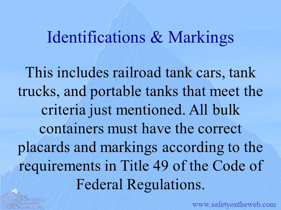 www.safetyontheweb.com Identifications & Markings This includes railroad tank cars, tank trucks, and portable tanks that meet the criteria just mentio