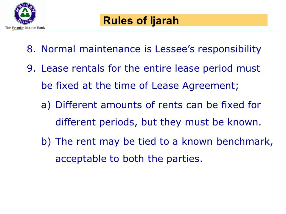 8.Normal maintenance is Lessees responsibility 9.Lease rentals for the entire lease period must be fixed at the time of Lease Agreement; a)Different a