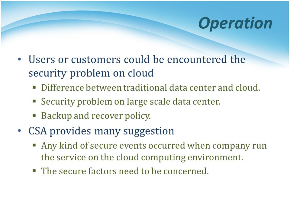 Users or customers could be encountered the security problem on cloud Difference between traditional data center and cloud. Security problem on large