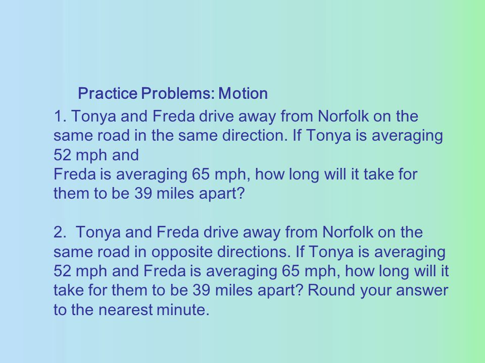 Practice Problems: Motion 1.