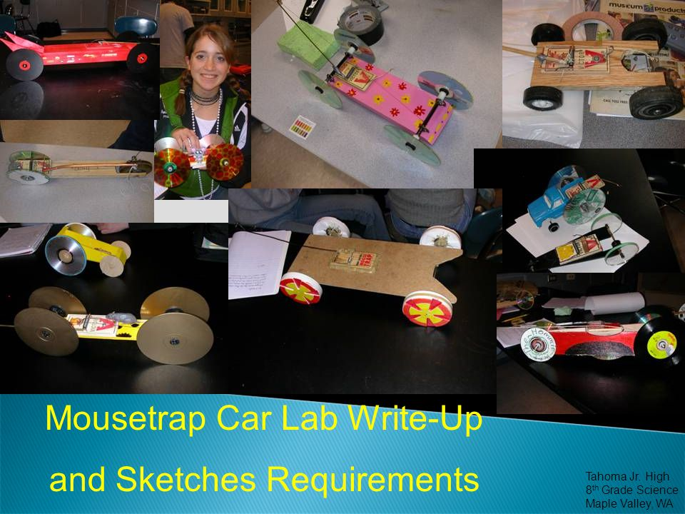 Mousetrap Car Lab Write-Up and Sketches Requirements Tahoma Jr. High 8 th Grade Science Maple Valley, WA