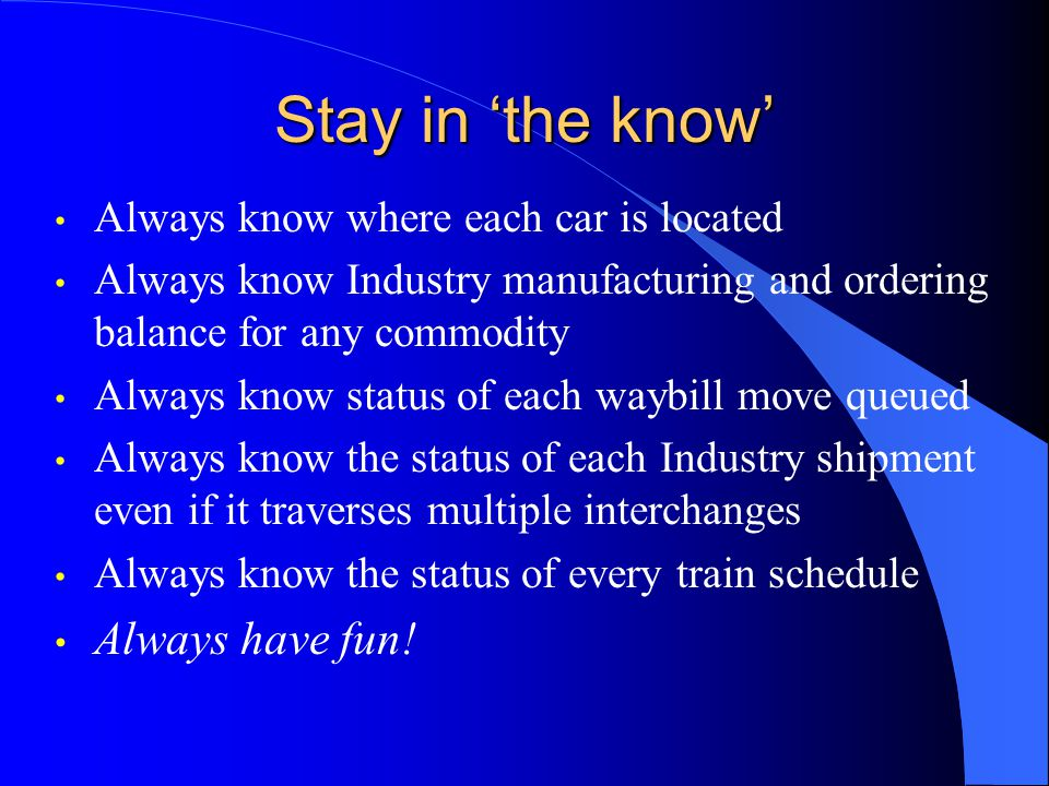 Stay in the know Always know where each car is located Always know Industry manufacturing and ordering balance for any commodity Always know status of