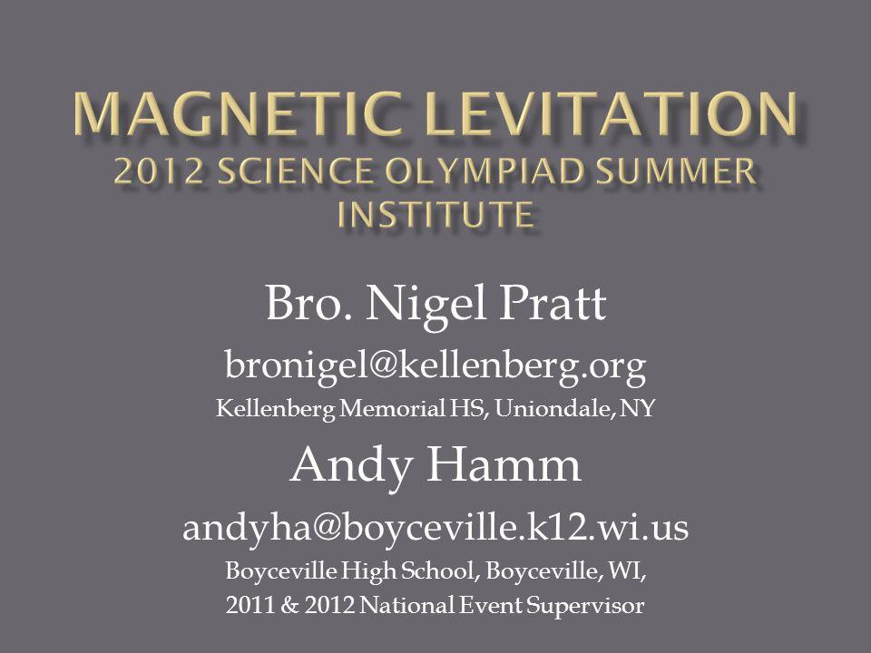 Bro. Nigel Pratt bronigel@kellenberg.org Kellenberg Memorial HS, Uniondale, NY Andy Hamm andyha@boyceville.k12.wi.us Boyceville High School, Boycevill