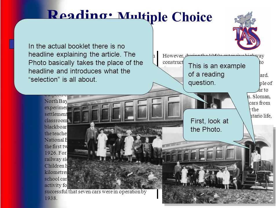 Reading: Multiple Choice A little-known but interesting example of Northern Ontarios history is the school on rails. By the 1920s, mining and forestry
