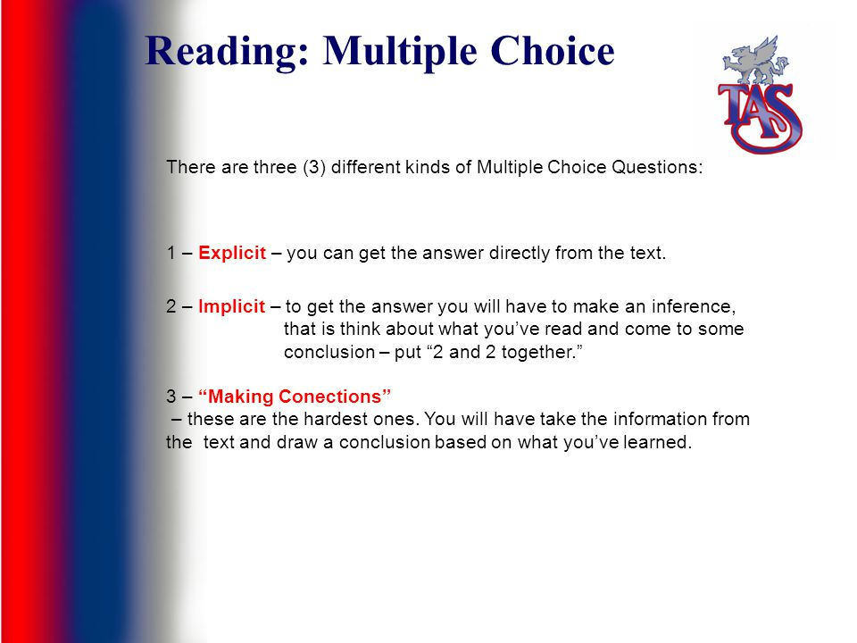 Reading: Multiple Choice OK, weve looked at the photo (Dont they look happy.