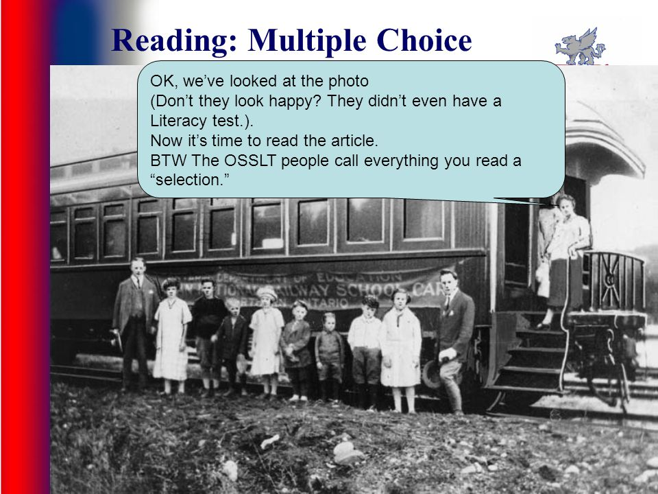 Reading: Multiple Choice A little-known but interesting example of Northern Ontarios history is the school on rails.