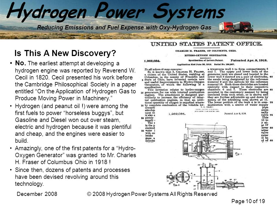 Page 10 of 19 H ydrogen P ower S ystems Reducing Emissions and Fuel Expense with Oxy-Hydrogen Gas December 2008© 2008 Hydrogen Power Systems All Right