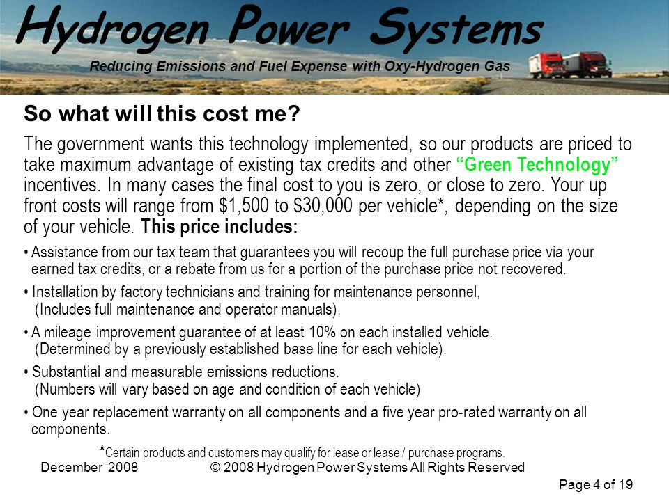 Page 4 of 19 H ydrogen P ower S ystems Reducing Emissions and Fuel Expense with Oxy-Hydrogen Gas December 2008© 2008 Hydrogen Power Systems All Rights
