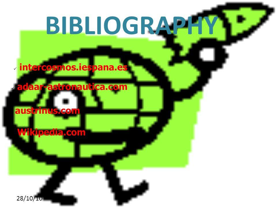 28/10/10 BIBLIOGRAPHY intercosmos.iespana.es adaar-astronautica.com austrinus.com Wikipedia.com
