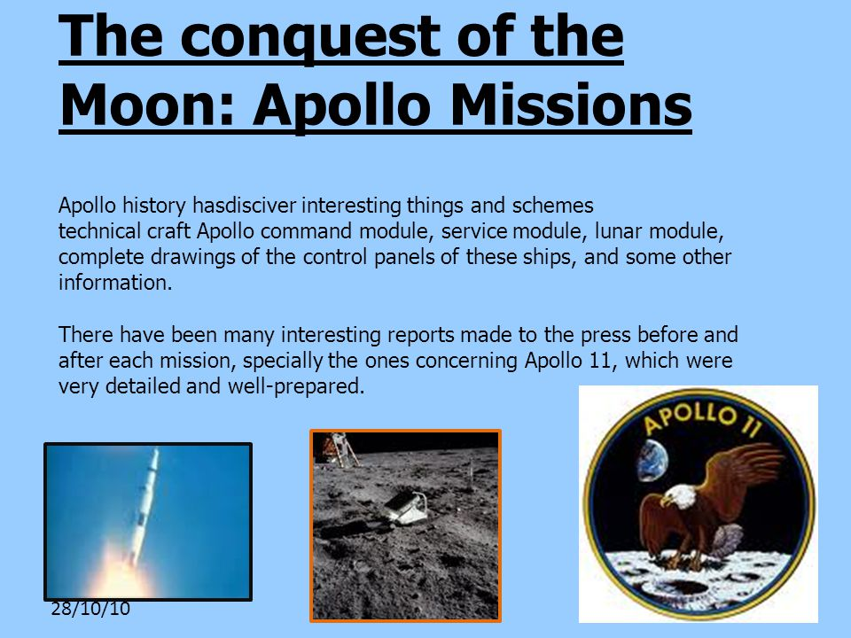 28/10/10 The conquest of the Moon: Apollo Missions Apollo history hasdisciver interesting things and schemes technical craft Apollo command module, service module, lunar module, complete drawings of the control panels of these ships, and some other information.