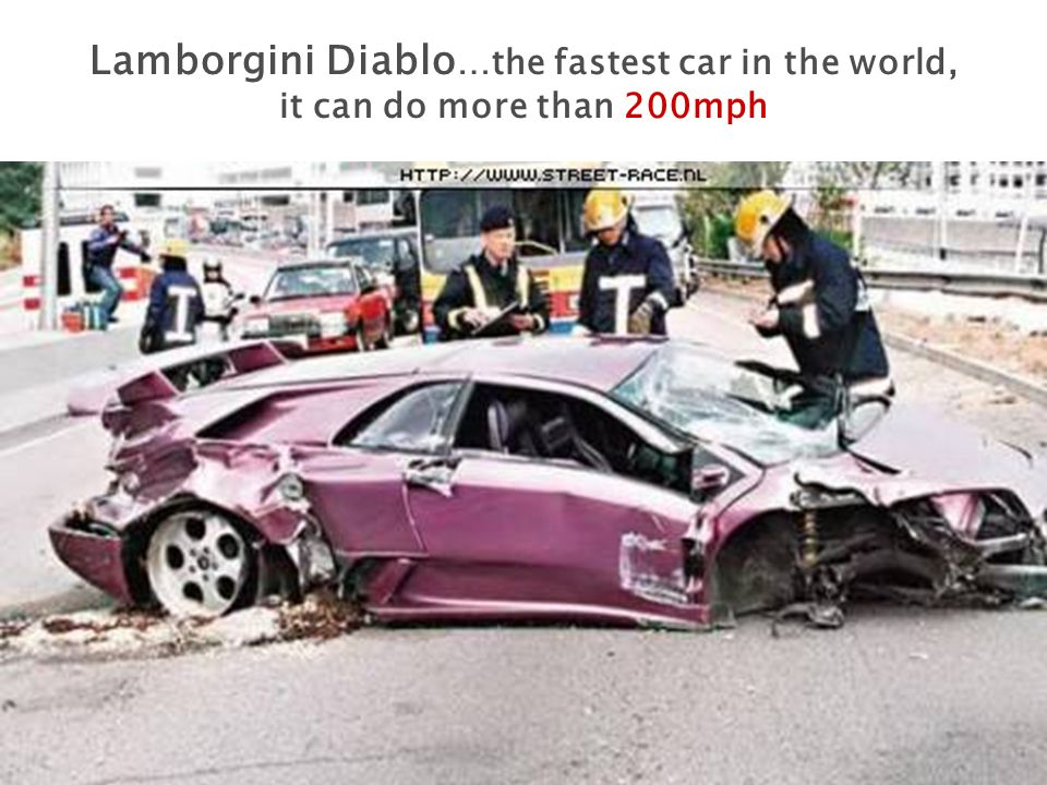 Lamborgini Diablo …the fastest car in the world, it can do more than 200mph