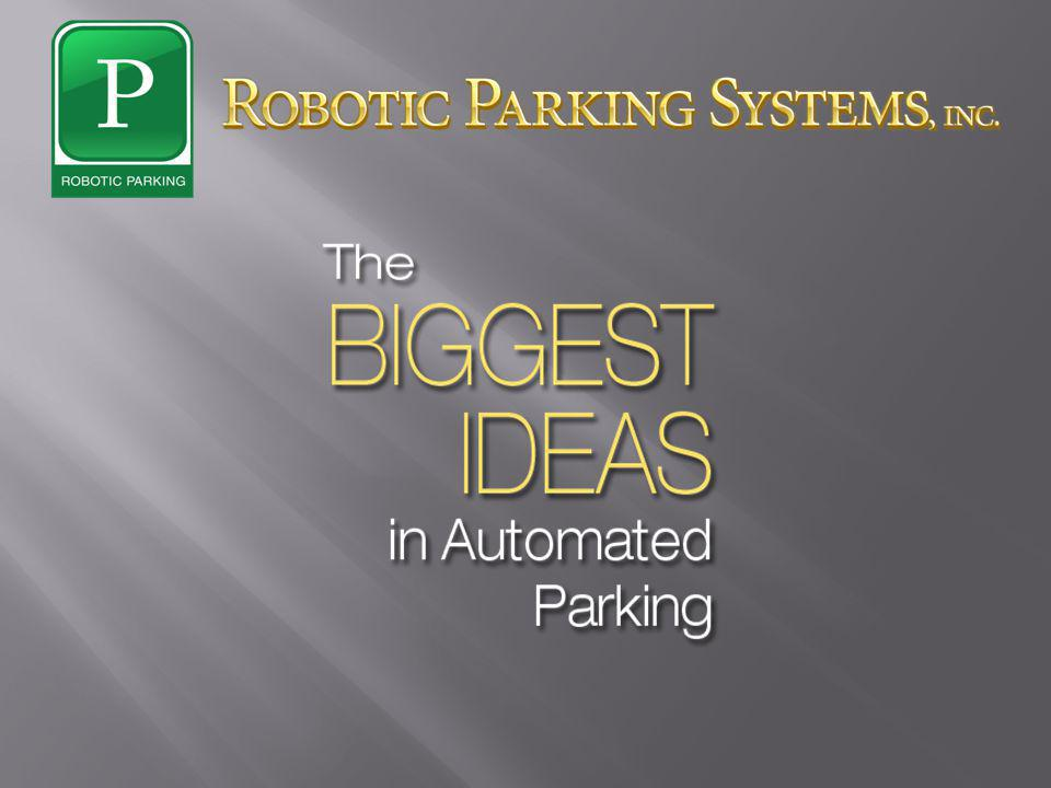 High-speed automated parking for hundreds to thousands of cars in half the space of a conventional garage.
