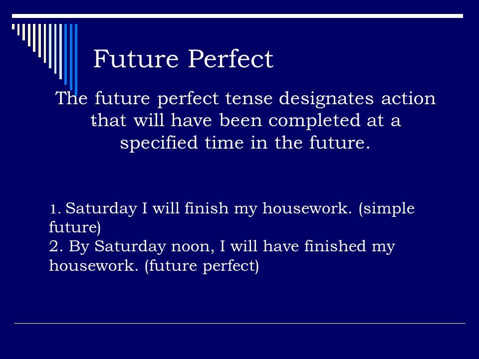 Future Perfect.