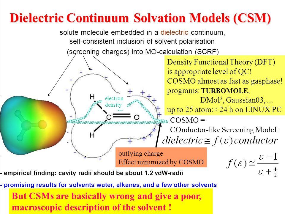 Dielectric Continuum Solvation Models (CSM) -Born 1920, -Kirkwood 1934, Onsager1936 - Rivail, Rinaldi et al. - Katritzky, Zerner et al. - Cramer, Truh